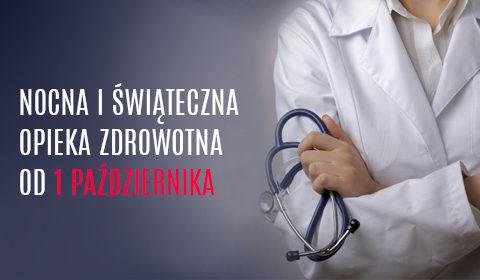 Ważne – nowe punkty świadczeń Nocnej i Świątecznej Opieki Zdrowotnej!